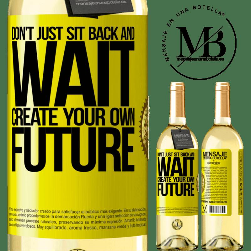 24,95 € Envío gratis | Vino Blanco Edición WHITE No te sientes y esperes, crea tu propio futuro Etiqueta Amarilla. Etiqueta personalizable Vino joven Cosecha 2020 Verdejo