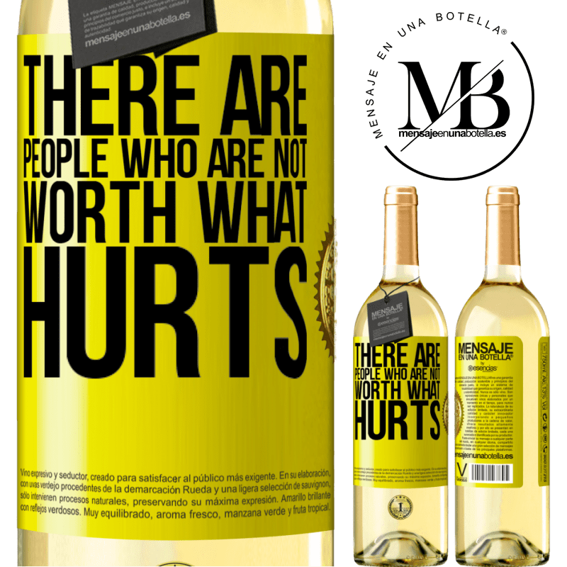 24,95 € Free Shipping | White Wine WHITE Edition There are people who are not worth what hurts Yellow Label. Customizable label Young wine Harvest 2020 Verdejo