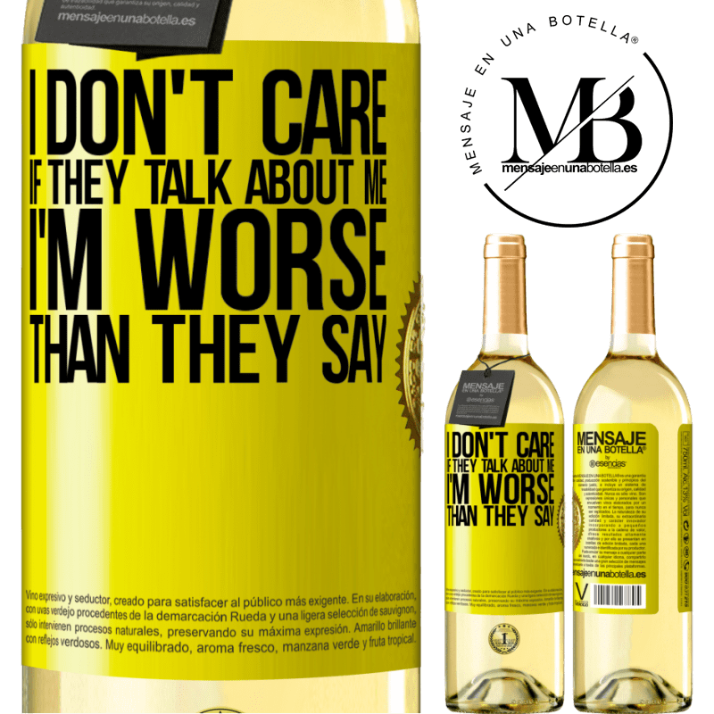 24,95 € Free Shipping | White Wine WHITE Edition I don't care if they talk about me, total I'm worse than they say Yellow Label. Customizable label Young wine Harvest 2020 Verdejo