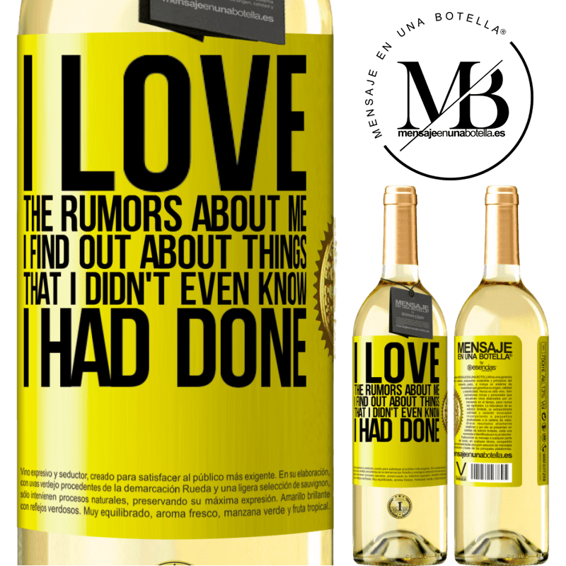 24,95 € Free Shipping | White Wine WHITE Edition I love the rumors about me, I find out about things that I didn't even know I had done Yellow Label. Customizable label Young wine Harvest 2020 Verdejo