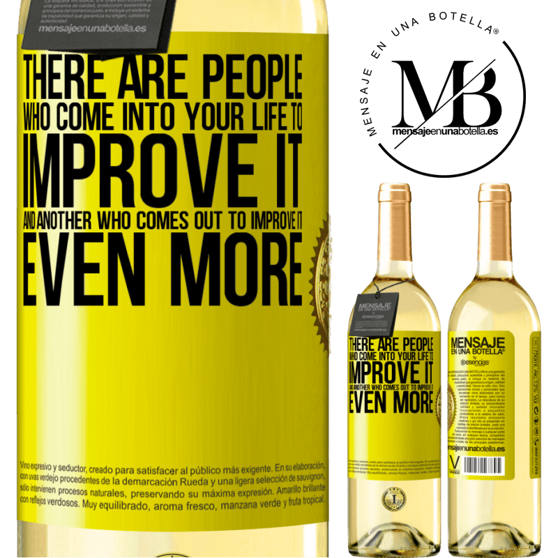 24,95 € Free Shipping | White Wine WHITE Edition There are people who come into your life to improve it and another who comes out to improve it even more Yellow Label. Customizable label Young wine Harvest 2020 Verdejo