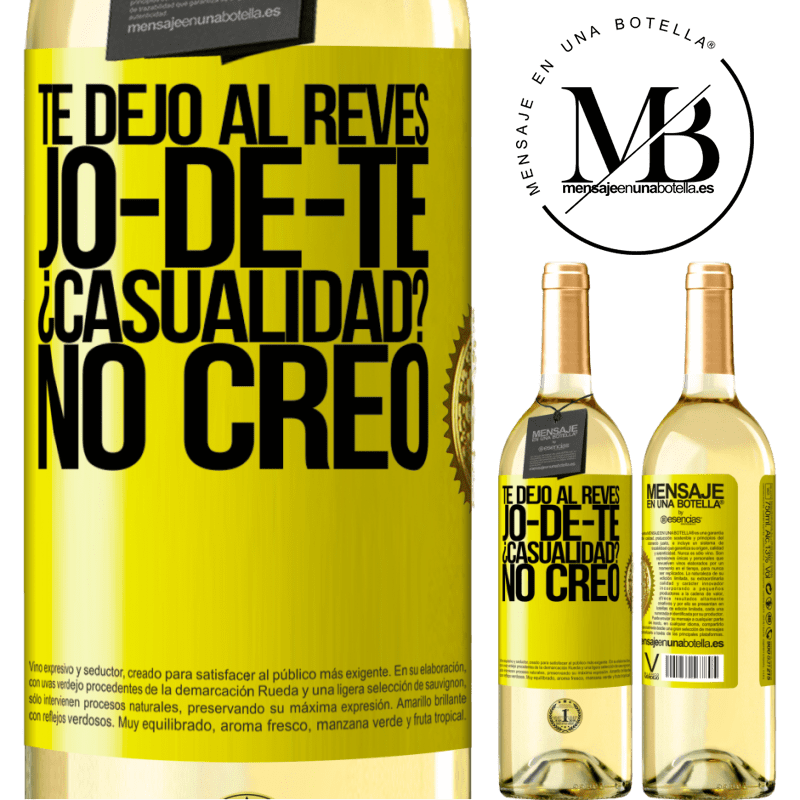 24,95 € Free Shipping | White Wine WHITE Edition TE DEJO, al revés, JO-DE-TE ¿Casualidad? No creo Yellow Label. Customizable label Young wine Harvest 2020 Verdejo