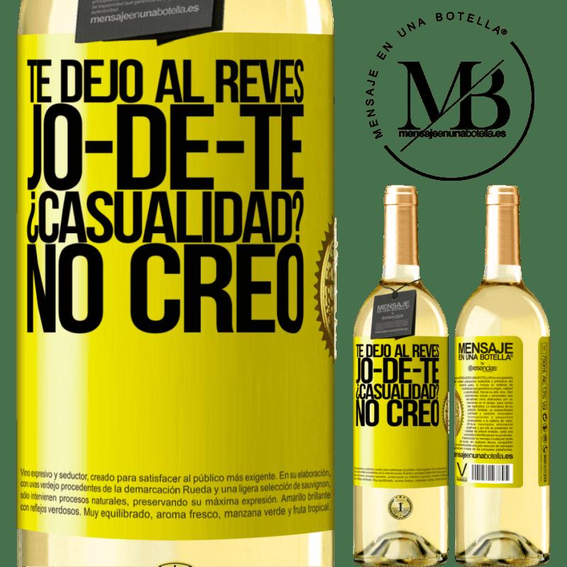 24,95 € Free Shipping | White Wine WHITE Edition TE DEJO, al revés, JO-DE-TE ¿Casualidad? No creo Yellow Label. Customizable label Young wine Harvest 2020 Verdejo