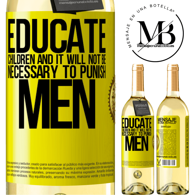 24,95 € Free Shipping   White Wine WHITE Edition Educate children and it will not be necessary to punish men Yellow Label. Customizable label Young wine Harvest 2020 Verdejo