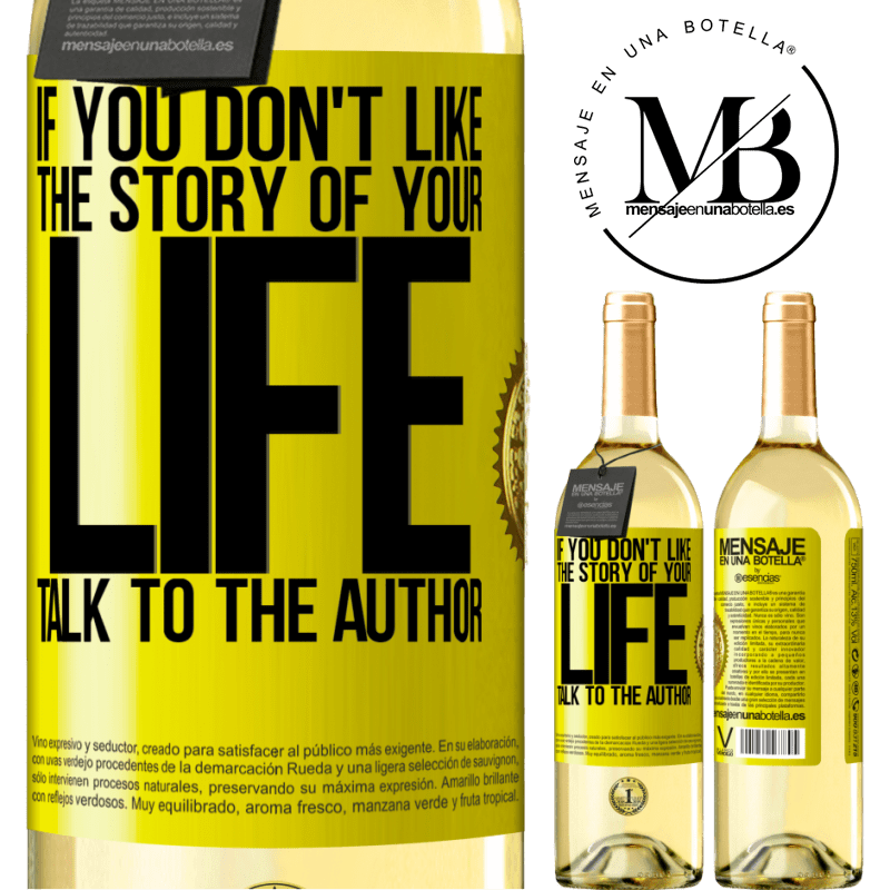 24,95 € Free Shipping   White Wine WHITE Edition If you don't like the story of your life, talk to the author Yellow Label. Customizable label Young wine Harvest 2020 Verdejo