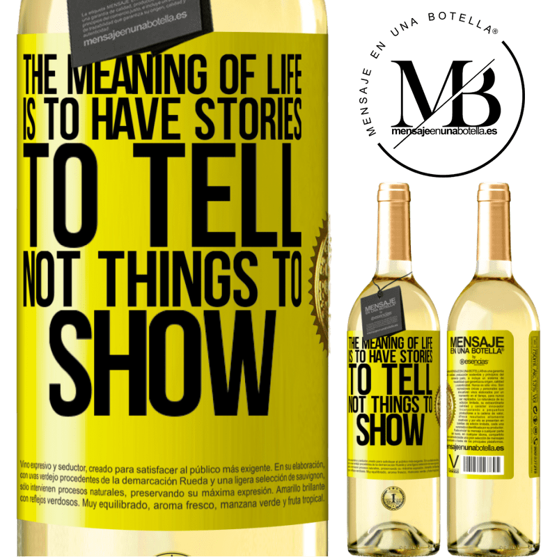 24,95 € Free Shipping | White Wine WHITE Edition The meaning of life is to have stories to tell, not things to show Yellow Label. Customizable label Young wine Harvest 2020 Verdejo