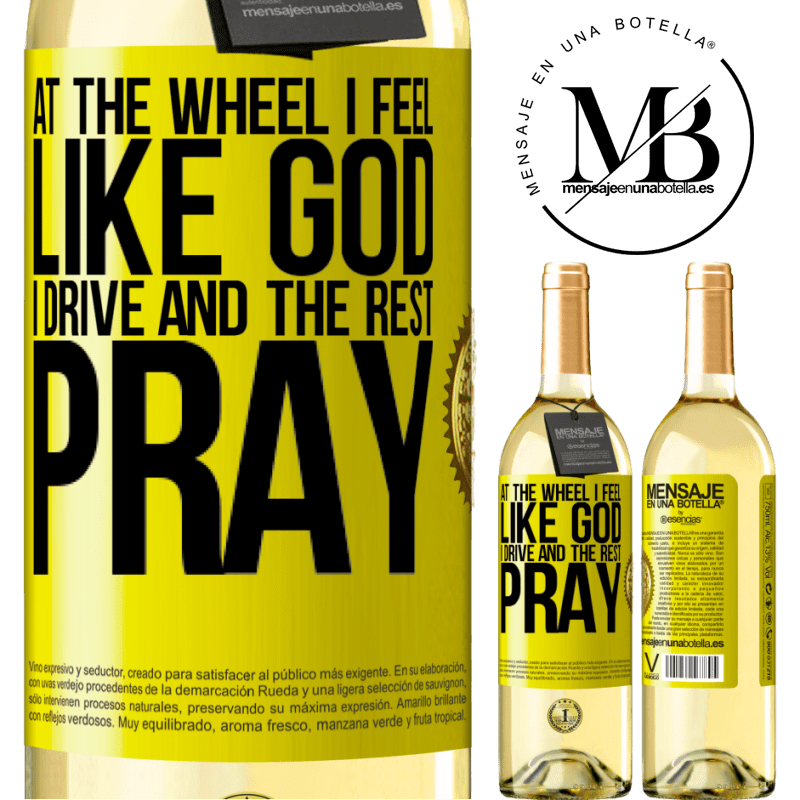 24,95 € Free Shipping | White Wine WHITE Edition At the wheel I feel like God. I drive and the rest pray Yellow Label. Customizable label Young wine Harvest 2020 Verdejo