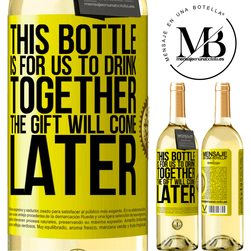 24,95 € Free Shipping | White Wine WHITE Edition This bottle is for us to drink together. The gift will come later Yellow Label. Customizable label Young wine Harvest 2020 Verdejo