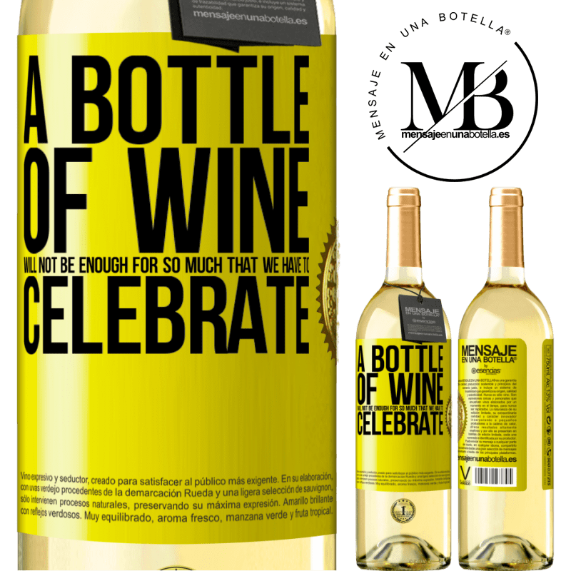 24,95 € Free Shipping   White Wine WHITE Edition A bottle of wine will not be enough for so much that we have to celebrate Yellow Label. Customizable label Young wine Harvest 2020 Verdejo