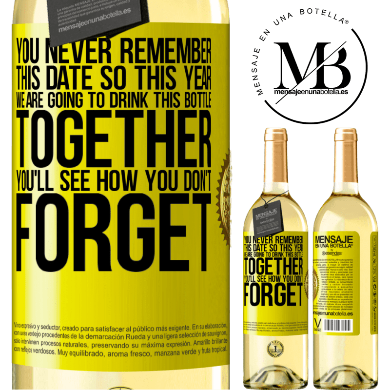 24,95 € Free Shipping | White Wine WHITE Edition You never remember this date, so this year we are going to drink this bottle together. You'll see how you don't forget Yellow Label. Customizable label Young wine Harvest 2020 Verdejo