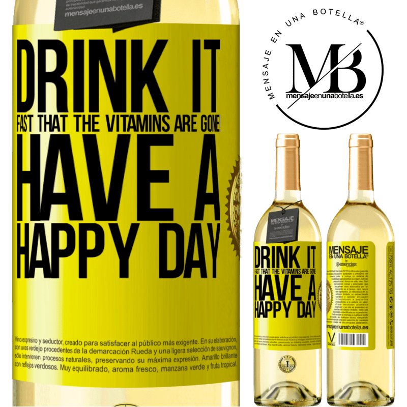 24,95 € Free Shipping | White Wine WHITE Edition Drink it fast that the vitamins are gone! Have a happy day Yellow Label. Customizable label Young wine Harvest 2020 Verdejo