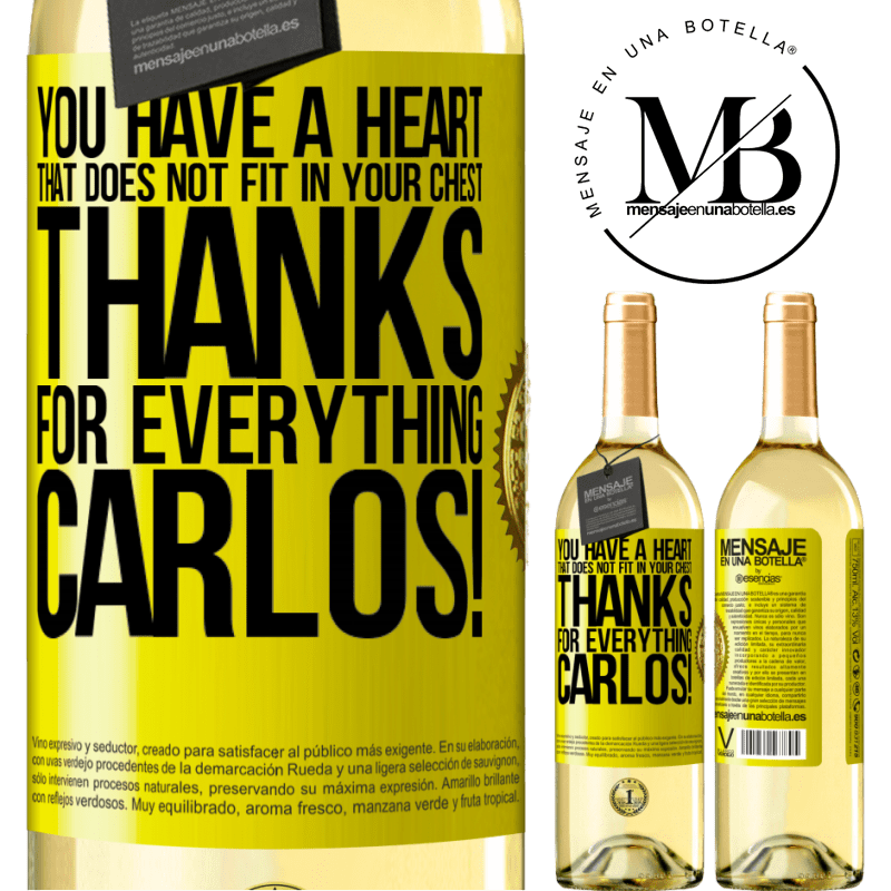 24,95 € Free Shipping | White Wine WHITE Edition You have a heart that does not fit in your chest. Thanks for everything, Carlos! Yellow Label. Customizable label Young wine Harvest 2020 Verdejo