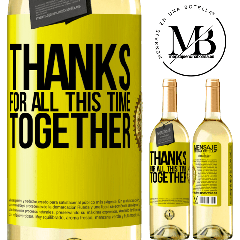 24,95 € Free Shipping   White Wine WHITE Edition Thanks for all this time together Yellow Label. Customizable label Young wine Harvest 2020 Verdejo