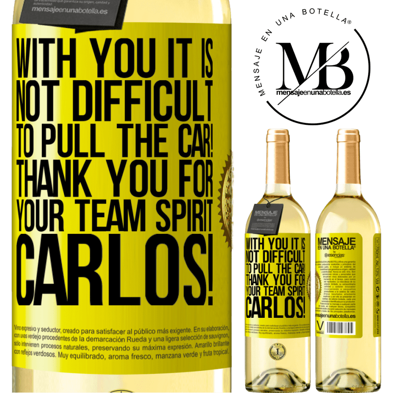 24,95 € Free Shipping | White Wine WHITE Edition With you it is not difficult to pull the car! Thank you for your team spirit Carlos! Yellow Label. Customizable label Young wine Harvest 2020 Verdejo