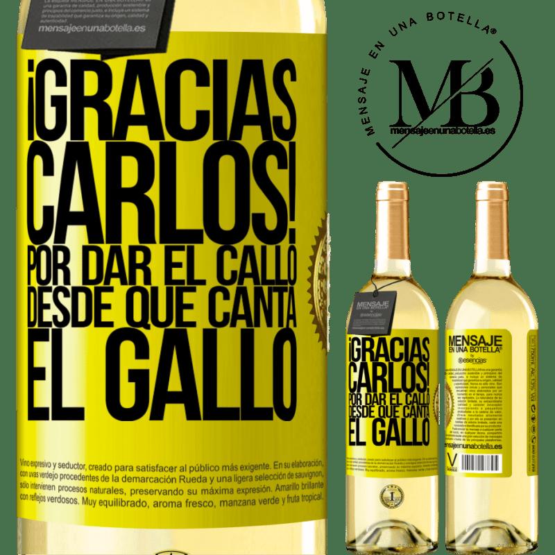24,95 € Free Shipping   White Wine WHITE Edition Gracias Carlos! Por dar el callo desde que canta el gallo Yellow Label. Customizable label Young wine Harvest 2020 Verdejo