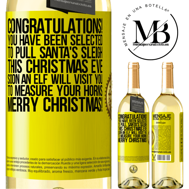 24,95 € Free Shipping   White Wine WHITE Edition Congratulations! You have been selected to pull Santa's sleigh this Christmas Eve. Soon an elf will visit you to measure Yellow Label. Customizable label Young wine Harvest 2020 Verdejo