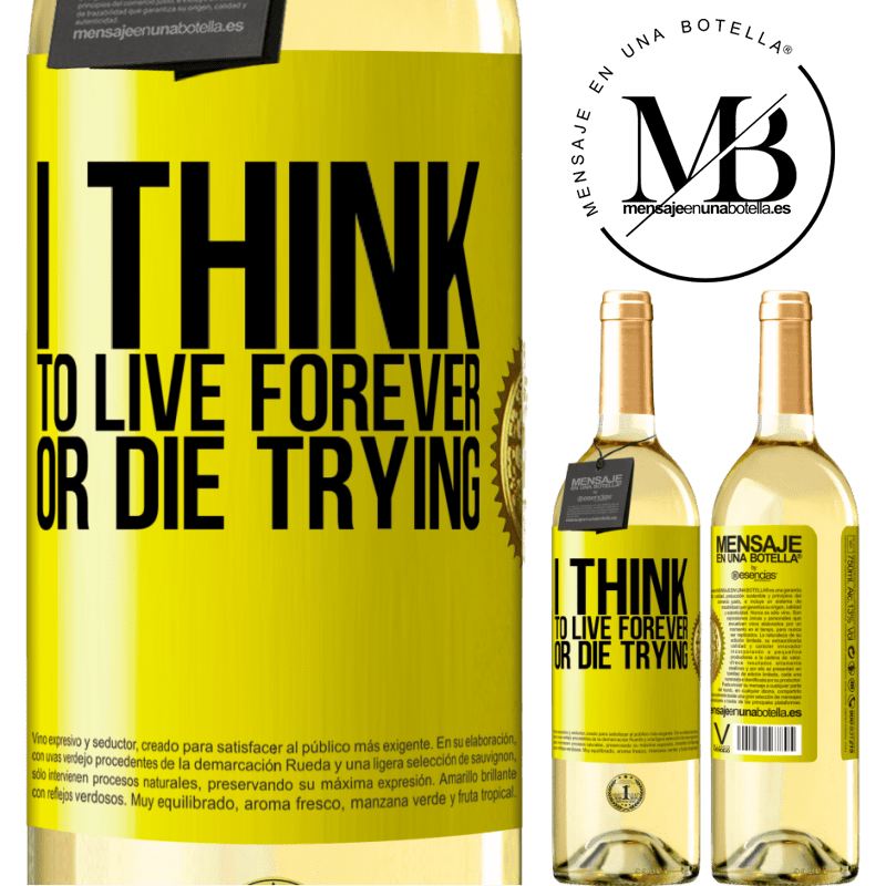 24,95 € Free Shipping | White Wine WHITE Edition I think to live forever, or die trying Yellow Label. Customizable label Young wine Harvest 2020 Verdejo