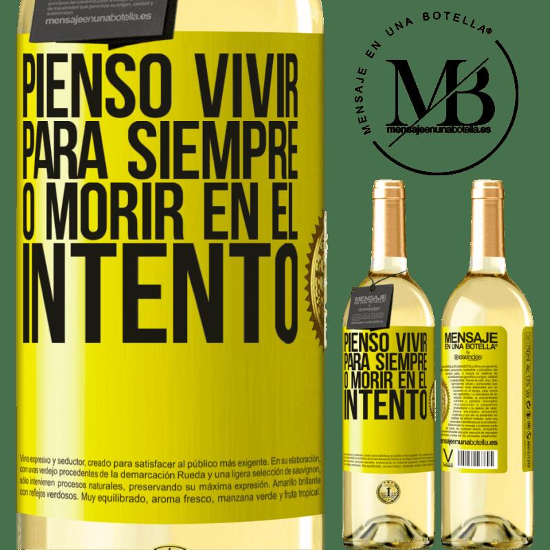 24,95 € Envío gratis | Vino Blanco Edición WHITE Pienso vivir para siempre, o morir en el intento Etiqueta Amarilla. Etiqueta personalizable Vino joven Cosecha 2020 Verdejo