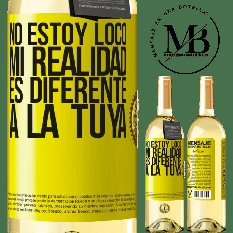 24,95 € Envío gratis   Vino Blanco Edición WHITE No estoy loco, mi realidad es diferente a la tuya Etiqueta Amarilla. Etiqueta personalizable Vino joven Cosecha 2020 Verdejo