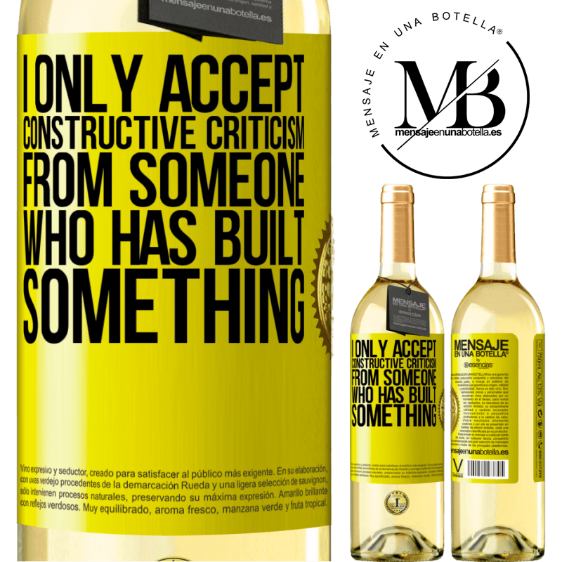 24,95 € Free Shipping | White Wine WHITE Edition I only accept constructive criticism from someone who has built something Yellow Label. Customizable label Young wine Harvest 2020 Verdejo