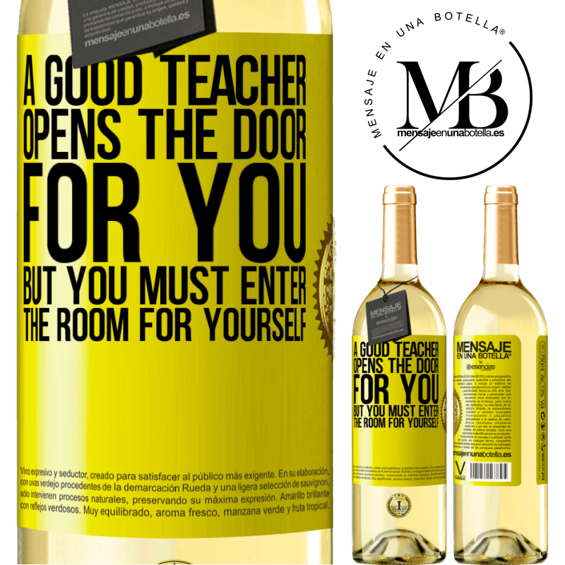 24,95 € Free Shipping | White Wine WHITE Edition A good teacher opens the door for you, but you must enter the room for yourself Yellow Label. Customizable label Young wine Harvest 2020 Verdejo