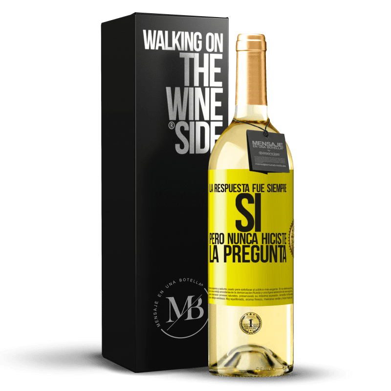 24,95 € Envoi gratuit   Vin blanc Édition WHITE La réponse était toujours OUI. Mais tu n'as jamais posé la question Étiquette Jaune. Étiquette personnalisable Vin jeune Récolte 2020 Verdejo