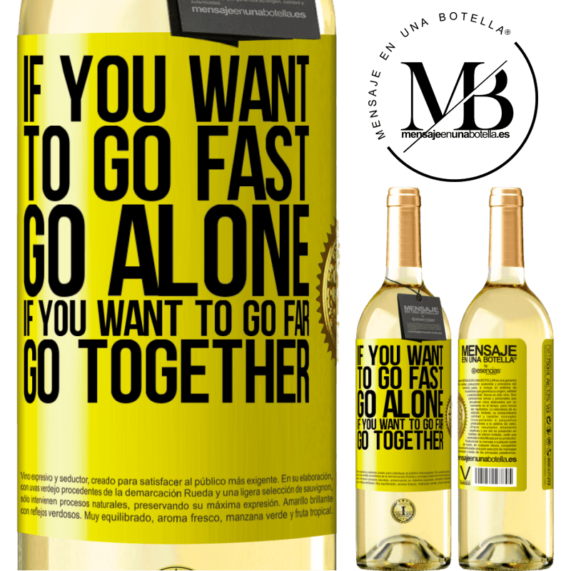 24,95 € Free Shipping   White Wine WHITE Edition If you want to go fast, go alone. If you want to go far, go together Yellow Label. Customizable label Young wine Harvest 2020 Verdejo