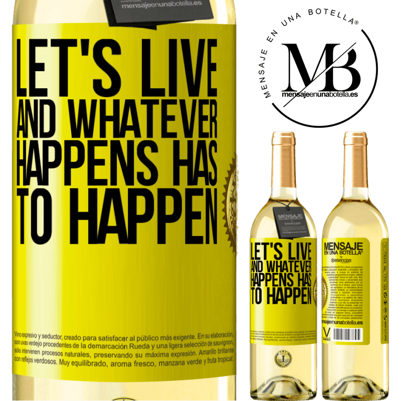 24,95 € Free Shipping | White Wine WHITE Edition Let's live. And whatever happens has to happen Yellow Label. Customizable label Young wine Harvest 2020 Verdejo