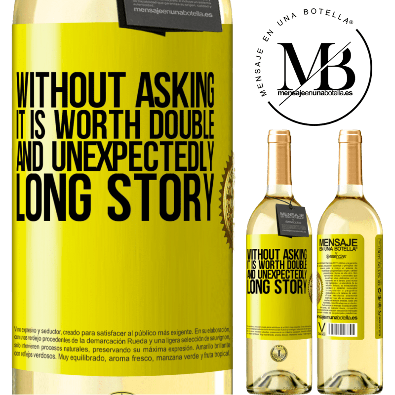 24,95 € Free Shipping | White Wine WHITE Edition Without asking it is worth double. And unexpectedly, long story Yellow Label. Customizable label Young wine Harvest 2020 Verdejo