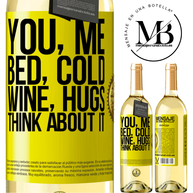 24,95 € Free Shipping   White Wine WHITE Edition You, me, bed, cold, wine, hugs. Think about it Yellow Label. Customizable label Young wine Harvest 2020 Verdejo