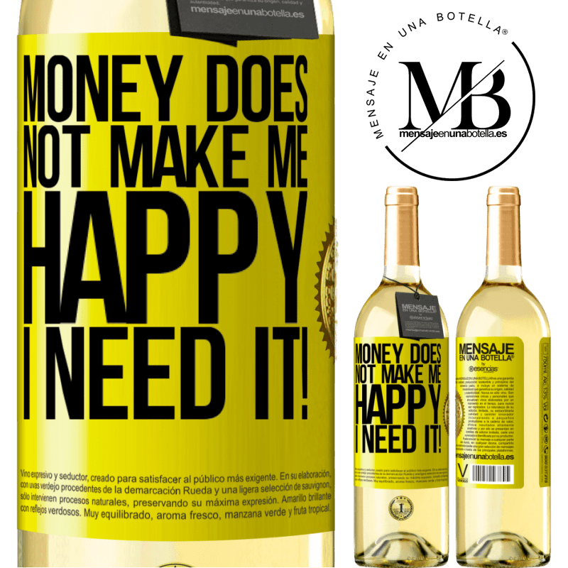 24,95 € Free Shipping | White Wine WHITE Edition Money does not make me happy. I need it! Yellow Label. Customizable label Young wine Harvest 2020 Verdejo