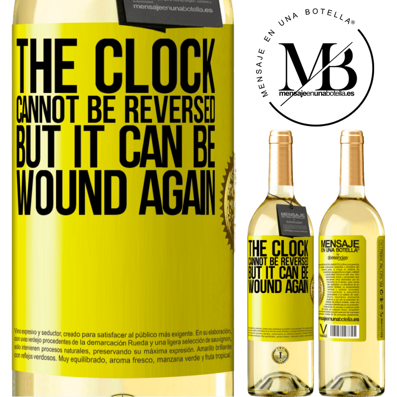 24,95 € Free Shipping   White Wine WHITE Edition The clock cannot be reversed, but it can be wound again Yellow Label. Customizable label Young wine Harvest 2020 Verdejo