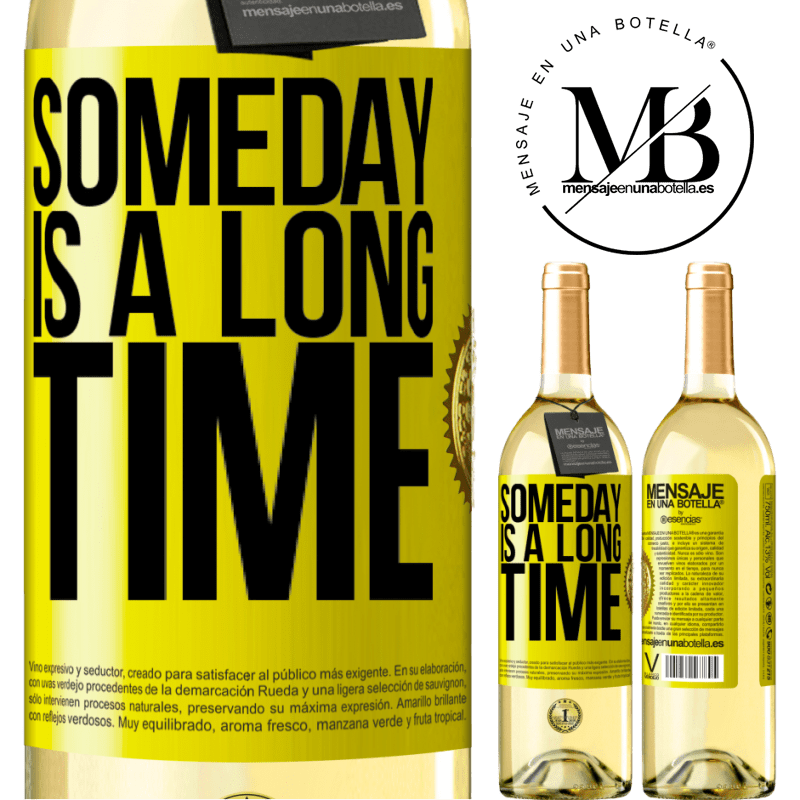 24,95 € Free Shipping | White Wine WHITE Edition Someday is a long time Yellow Label. Customizable label Young wine Harvest 2020 Verdejo