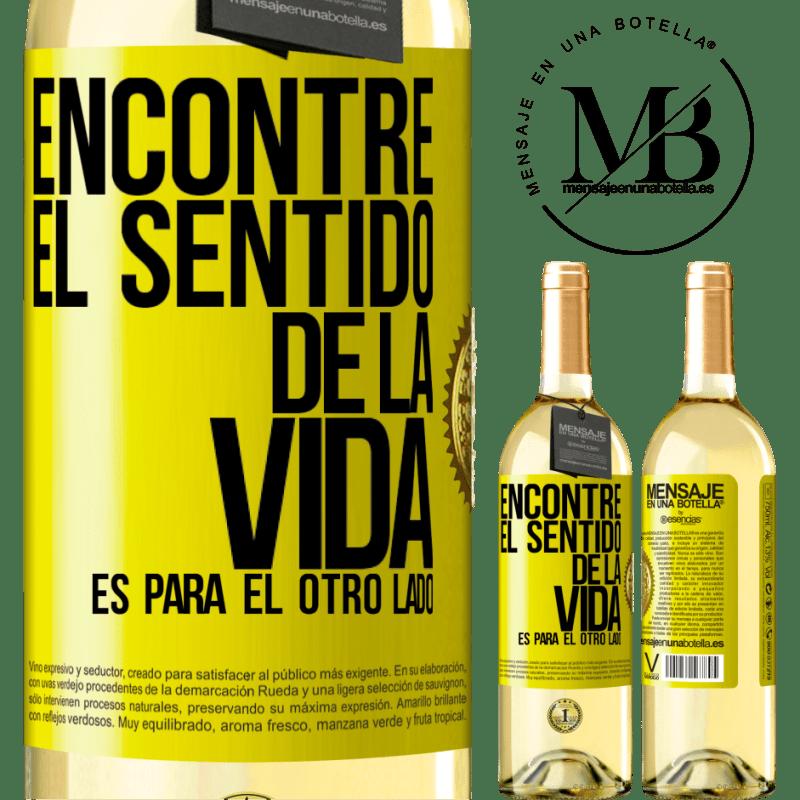 24,95 € Envío gratis | Vino Blanco Edición WHITE Encontré el sentido de la vida. Es para el otro lado Etiqueta Amarilla. Etiqueta personalizable Vino joven Cosecha 2020 Verdejo