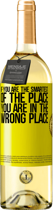 24,95 € | White Wine WHITE Edition If you are the smartest of the place, you are in the wrong place Yellow Label. Customizable label Young wine Harvest 2020 Verdejo