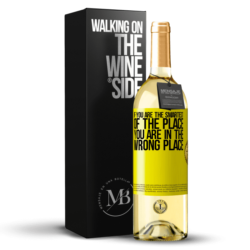 24,95 € Free Shipping   White Wine WHITE Edition If you are the smartest of the place, you are in the wrong place Yellow Label. Customizable label Young wine Harvest 2020 Verdejo
