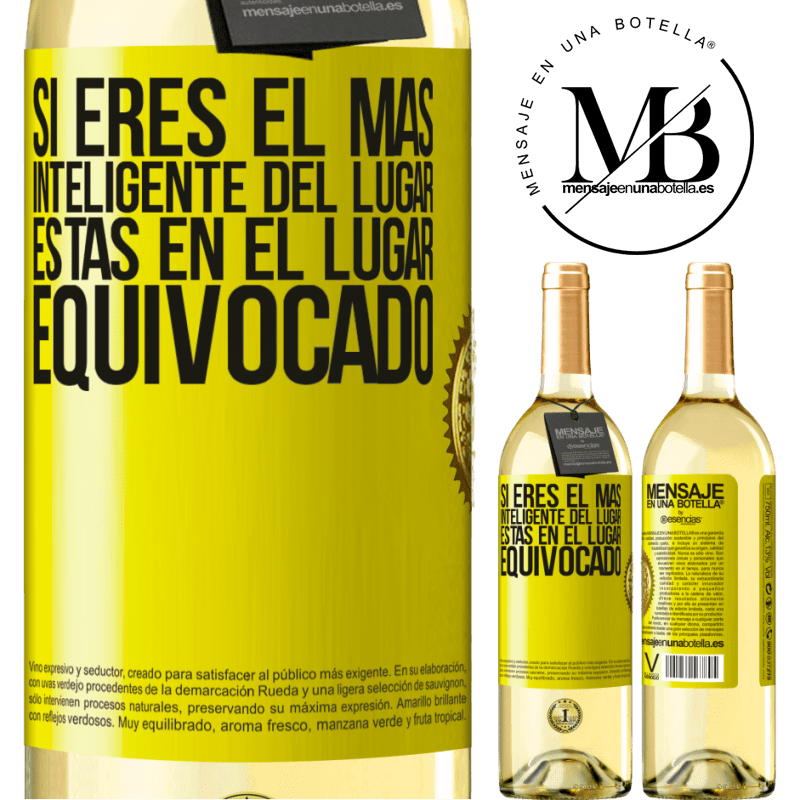 24,95 € Envoi gratuit | Vin blanc Édition WHITE Si vous êtes le plus intelligent de l'endroit, vous êtes au mauvais endroit Étiquette Jaune. Étiquette personnalisable Vin jeune Récolte 2020 Verdejo