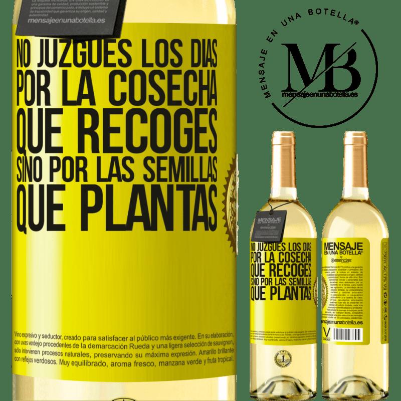 24,95 € Envoi gratuit | Vin blanc Édition WHITE Ne jugez pas les jours par la récolte que vous récoltez, mais par les graines que vous plantez Étiquette Jaune. Étiquette personnalisable Vin jeune Récolte 2020 Verdejo