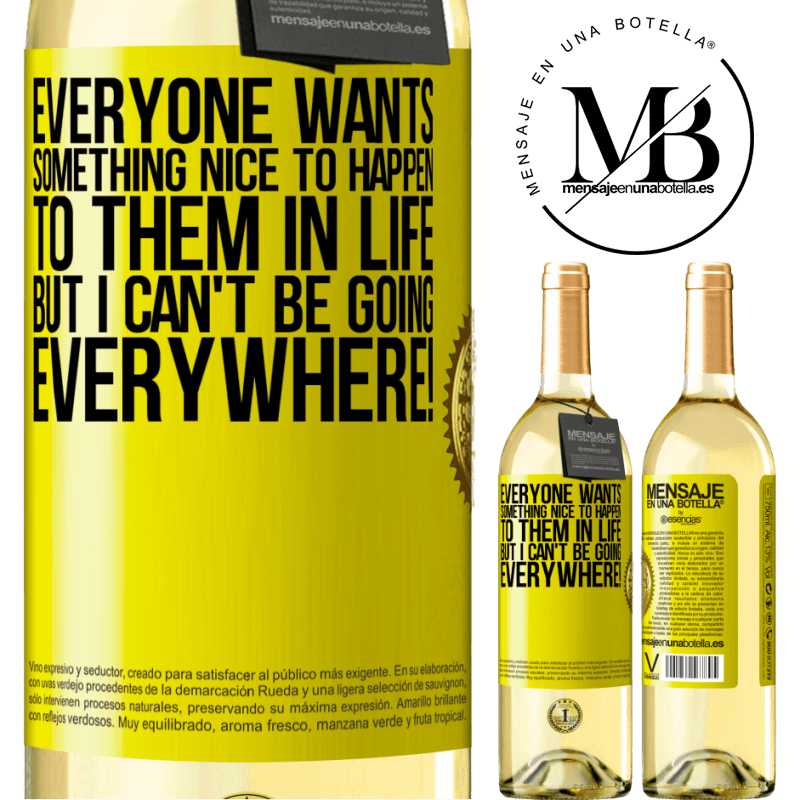 24,95 € Free Shipping | White Wine WHITE Edition Everyone wants something nice to happen to them in life, but I can't be going everywhere! Yellow Label. Customizable label Young wine Harvest 2020 Verdejo