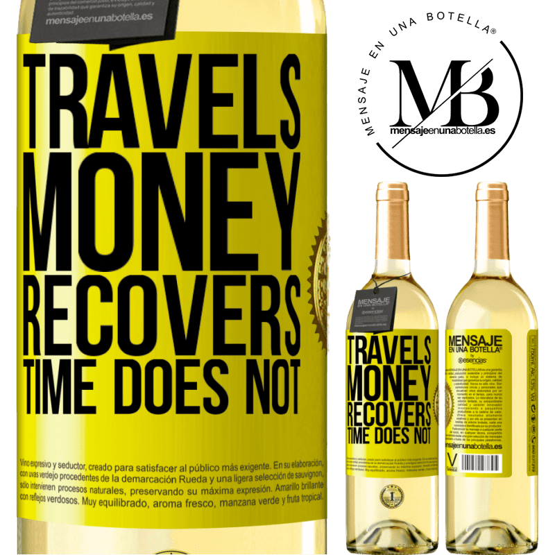 24,95 € Free Shipping | White Wine WHITE Edition Travels. Money recovers, time does not Yellow Label. Customizable label Young wine Harvest 2020 Verdejo