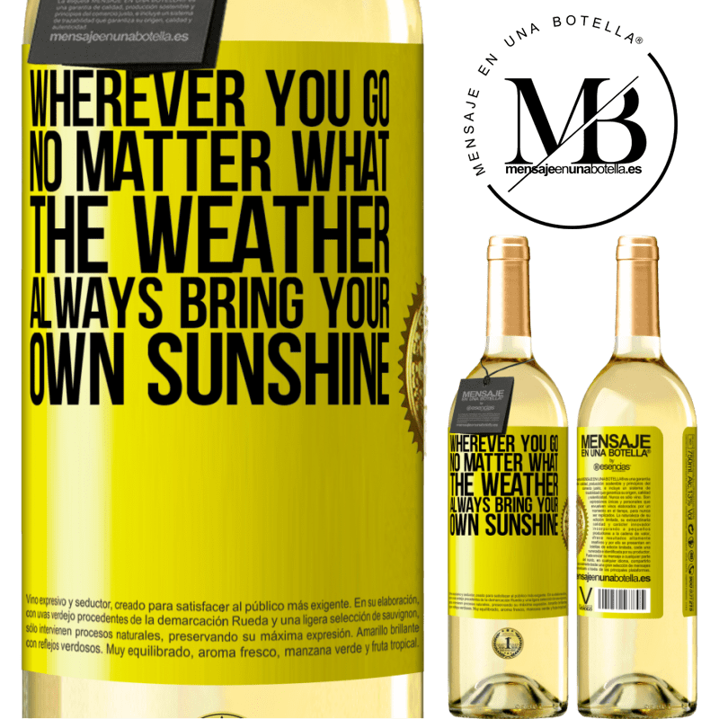 24,95 € Free Shipping | White Wine WHITE Edition Wherever you go, no matter what the weather, always bring your own sunshine Yellow Label. Customizable label Young wine Harvest 2020 Verdejo