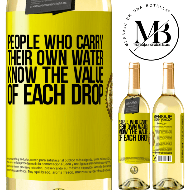 24,95 € Free Shipping   White Wine WHITE Edition People who carry their own water, know the value of each drop Yellow Label. Customizable label Young wine Harvest 2020 Verdejo
