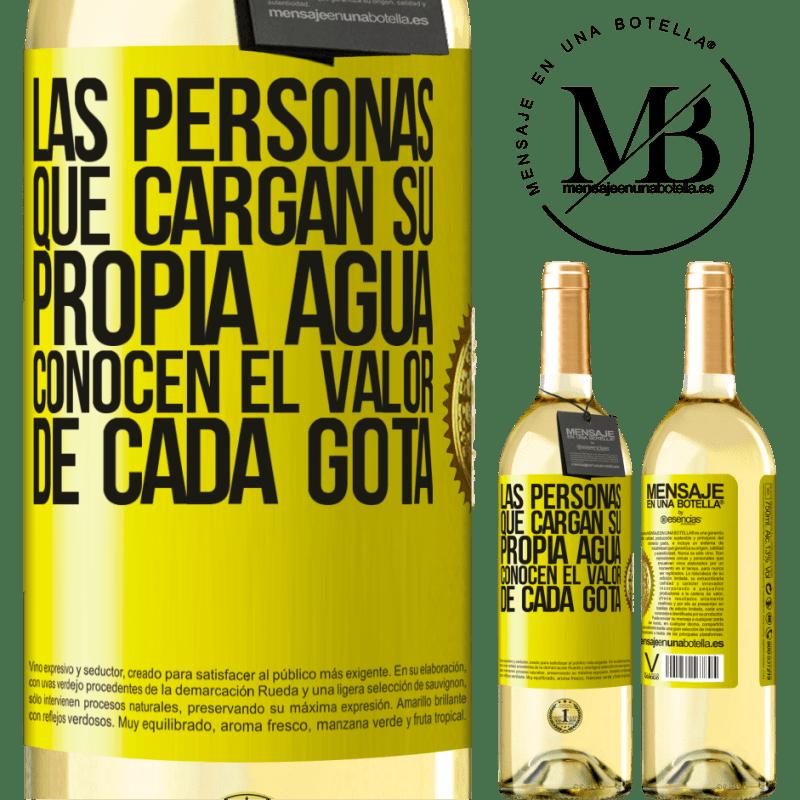 24,95 € Envío gratis | Vino Blanco Edición WHITE Las personas que cargan su propia agua, conocen el valor de cada gota Etiqueta Amarilla. Etiqueta personalizable Vino joven Cosecha 2020 Verdejo