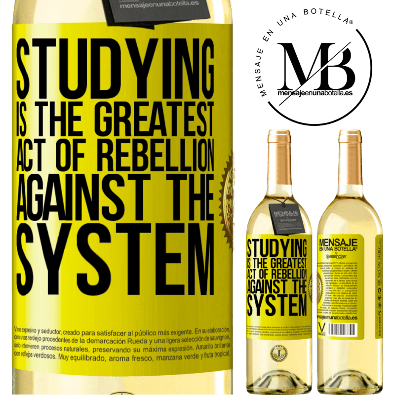 24,95 € Free Shipping | White Wine WHITE Edition Studying is the greatest act of rebellion against the system Yellow Label. Customizable label Young wine Harvest 2020 Verdejo