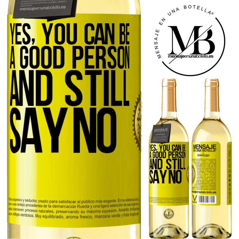 24,95 € Free Shipping | White Wine WHITE Edition YES, you can be a good person, and still say NO Yellow Label. Customizable label Young wine Harvest 2020 Verdejo