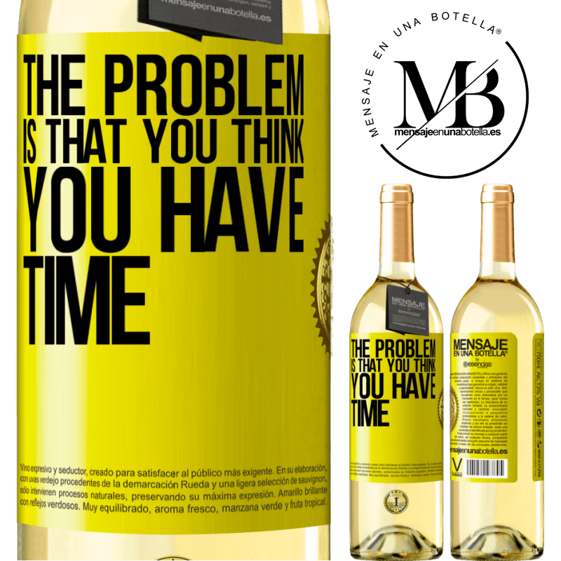 24,95 € Free Shipping   White Wine WHITE Edition The problem is that you think you have time Yellow Label. Customizable label Young wine Harvest 2020 Verdejo