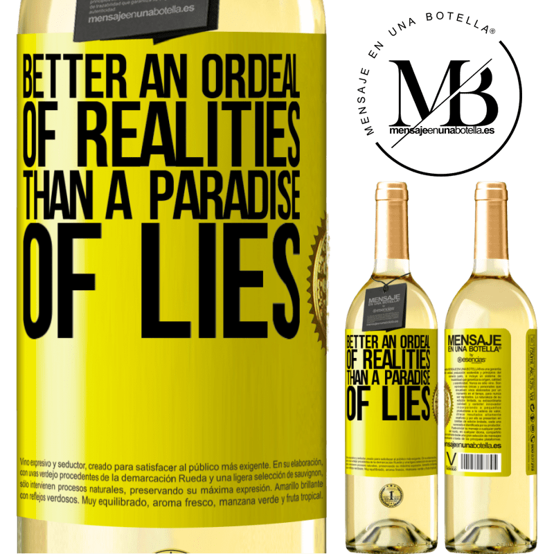 24,95 € Free Shipping | White Wine WHITE Edition Better an ordeal of realities than a paradise of lies Yellow Label. Customizable label Young wine Harvest 2020 Verdejo