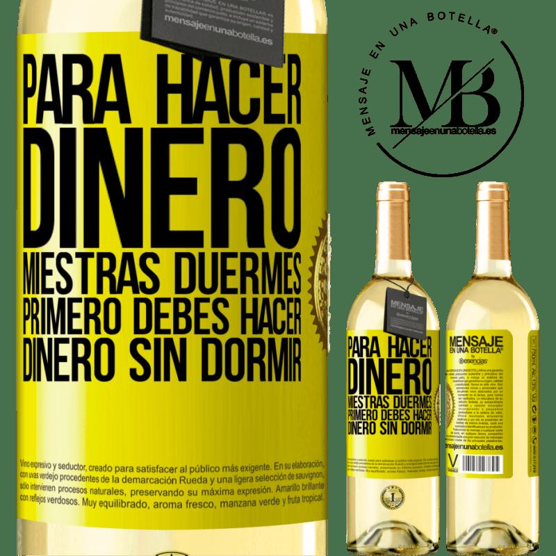 24,95 € Envoi gratuit   Vin blanc Édition WHITE Pour gagner de l'argent pendant que vous dormez, vous devez d'abord gagner de l'argent sans dormir Étiquette Jaune. Étiquette personnalisable Vin jeune Récolte 2020 Verdejo