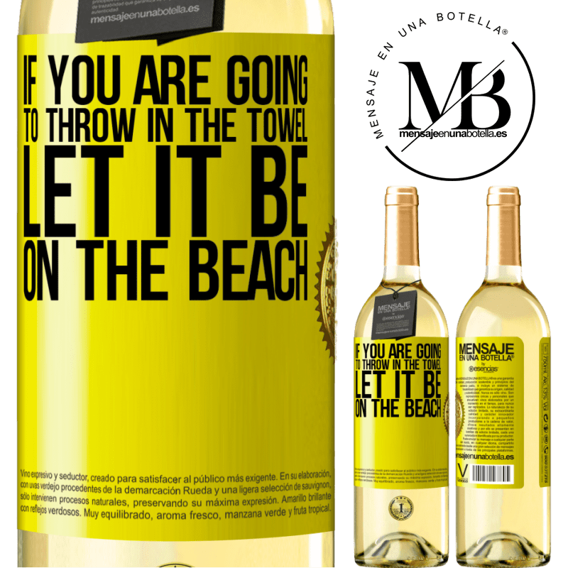 24,95 € Free Shipping   White Wine WHITE Edition If you are going to throw in the towel, let it be on the beach Yellow Label. Customizable label Young wine Harvest 2020 Verdejo