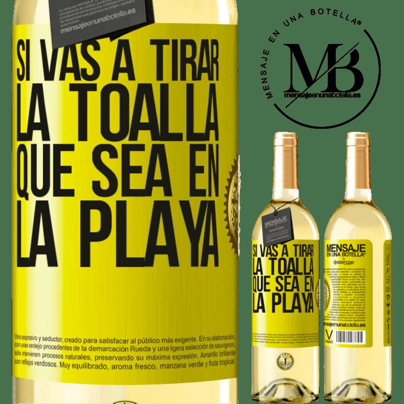 24,95 € Envío gratis | Vino Blanco Edición WHITE Si vas a tirar la toalla, que sea en la playa Etiqueta Amarilla. Etiqueta personalizable Vino joven Cosecha 2020 Verdejo